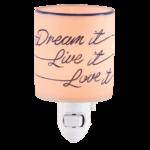Dream It, Live It, Love It Scentsy Warmer